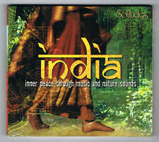 INDIA - INNER PEACE THROUGH MUSIC AND NATURE SOUNDS - 11 TITRES - 2008 - NEW