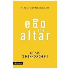NEW - Ego en el altar: Como ser quien Dios dice que eres (Spanish Edition)