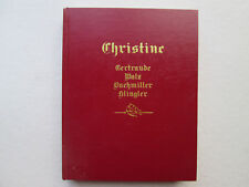 CHRISTINE Gertraude Walz Buchmiller Klingler DESCENDANTS AND ANCESTRY 1994 Carol