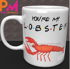 You're My Lobster Funny Novelty Gift Mug friends