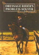 NEW Dressage Rider's Problem Solver by Barry Marshall