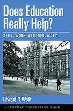 Does Education Really Help?: Skill, Work, and Inequality (Century Foundation Boo