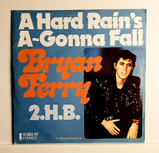 BRYAN FERRY - A HARD RAIN`S A GONNA FALL+1 -(SINGLE) - ISLAND - ED. GERMANY 1973
