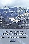 Principles of Snow Hydrology by Dewalle, David R./ Rango, Albert [Hardcover]