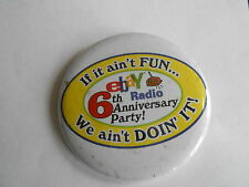 Cool e-Bay 6th Radio Anniversary Party If it Ain't Fun Advertising Pinback