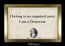 MAGNET Humor Quote WILL ROGERS I Belong to no Organized Party I am a Democrat