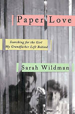 Paper Love: Searching for the Girl My Grandfather Left Behind, Sarah Wildman, Go
