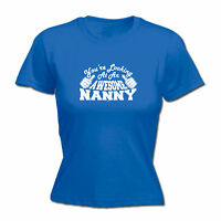 Funny Novelty Tops T-Shirt Womens tee TShirt - Nanny Youre Looking At An Awesome