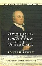 Commentaries on the Constitution of the United States by Joseph Story (2013,...