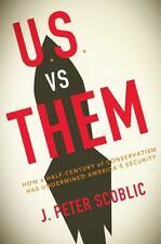 U.S. Versus Them by J. Peter Scoblic (2008, Hardcover)