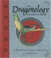 The Dragonology Handbook: A Practical Course in Dragons (Ologies) by Dr. Ernest