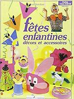 Fetes enfantines (French Edition) by Soleillant, Claude