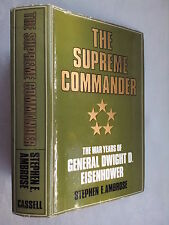 STEPHEN E AMBROSE.THE SUPREME COMMANDER,GENERAL DWIGHT D EISENHOWER.1ST HB 1971