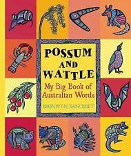 Possum and Wattle: My Big Book of Australian Words by Bronwyn Bancroft (Hardback