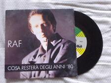 DISCO VINILE - 45 giri - RAF - COSA RESTERA' DEGLI ANNI '80