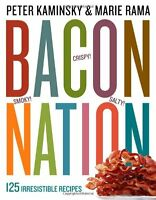 Bacon Nation: 125 Irresistible Recipes by Peter Kaminsky, Marie Rama