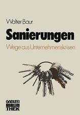 Sanierungen : Wege Aus Unternehmenskrisen by Walter Baur (1978, Paperback)