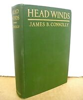 Head Winds by James B. Connolly 1916 Hardcover First Edition