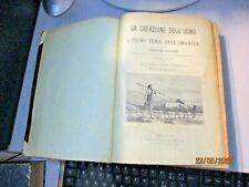 LA CREAZIONE DELL'UOMO di E. DE CLEUZIOU - ED. SONZOGNO MILANO 1887