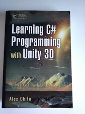 Learning C# Programming with Unity 3D by Alex Okita (2014, Paperback)
