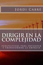 Dirigir en la Complejidad : Perspectivas para Transformar la Empresa by Jordi...