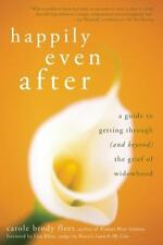 Happily Even After : A Guide to Getting Through (and Beyond) the Grief of Widowh