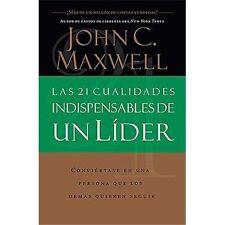 Las 21 Cualidades Indispensables de un Lider by John C. Maxwell (1999,...