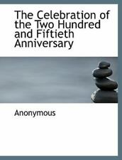 The Celebration of the Two Hundred and Fiftieth Anniversary by Anonymous.