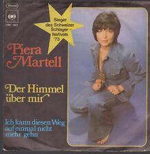 """7"""" Piera Martell Der Himmel über mir / Ich kann diesen Weg (Schweiz) 70`s CBS"""