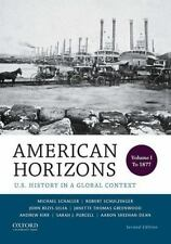 American Horizons : U. S. History in a Global Context - To 1877 by Aaron...
