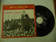 """NUNZIO GALLO""""DIMME CA TUORNE A MME-disco 45 giri DE LAURENTIS 1966"""""""