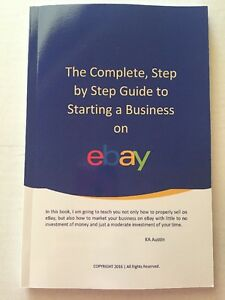 The Complete, Step by Step Guide to Starting a Business on eBay -  Signed