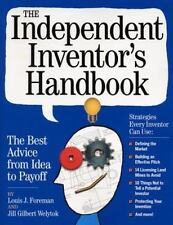 The Independent Inventor's Handbook: The Best Advice from Idea to Payoff (Paperb