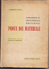 Viola COMPLEMENTI DI TECNOLOGIA MECCANICA PROVE DEI MATERIALI Cedam 1960 II ed.