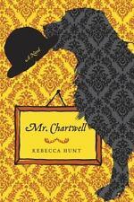 NEW - Mr. Chartwell: A Novel by Hunt, Rebecca