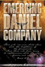 The Emerging Daniel Company by Aaron Evans (2010, Paperback)