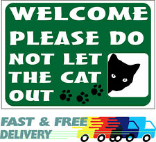 Welcome Please Do Not Let The Cat Out Sign