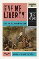 Foner, Eric .. Give Me Liberty! An American History, Vol. 1