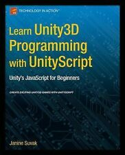 Learn Unity3d Programming with Unityscript: Unity's JavaScript for Beginners (Pa