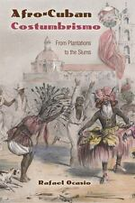 Afro-Cuban Costumbrismo : From Plantations to the Slums by Rafael Ocasio...