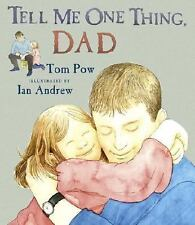 Tell Me One Thing, Dad by Tom Pow (2004, Hardcover)