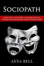 Sociopath : Learn How to Deal with a Sociopath and Free Yourself from...
