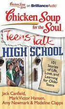 Chicken Soup for the Soul: Teens Talk High School: 101 Stories of Lif Ex-library