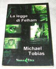 LA LEGGE DI FELHAM - Michael Tobias - Nuova Etica (2002)