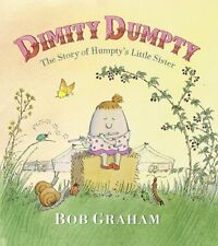 Dimity Dumpty: The Story of Humptys Little Sister by Bob Graham