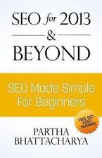 SEO for 2013 and Beyond: SEO Made Simple for Beginners (with Free Video...