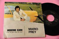 "MARIO PREY 7"" 45 MODERNO ICARO ORIGINALE MINT MAI SUONATO !!"