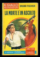 FISCHER BRUNO LA MORTE E' IN ASCOLTO GIALLI MONDADORI 531 1959