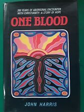 One Blood.  200 Years Of Aboriginal Encounter With Christianity.  John Harris