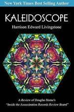 Kaleidoscope: A Review of Douglas Horne's Inside the Assassination Records Revie